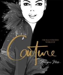 Megan Hess: The Illustrated World of Couture, Buch