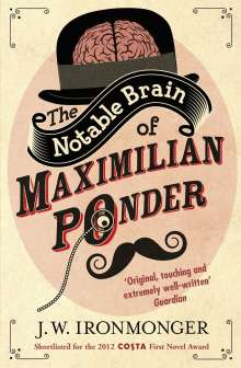 John Ironmonger: The Notable Brain of Maximilian Ponder, Buch