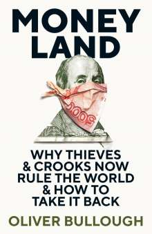 Oliver Bullough: Moneyland, Buch