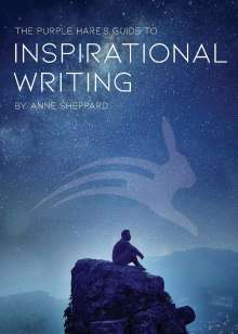 Anne Sheppard: The Purple Hare's Guide to Inspirational Writing, Buch