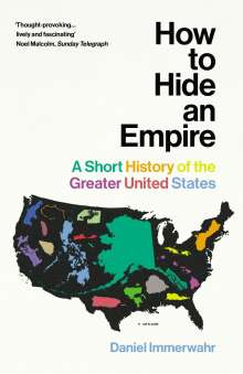 Daniel Immerwahr: How to Hide an Empire, Buch