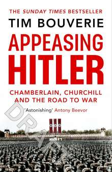 Tim Bouverie: Appeasing Hitler, Buch