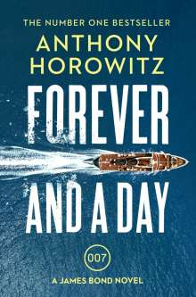Anthony Horowitz: Forever and a Day, Buch