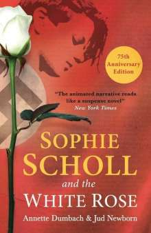 Annette Dumbach: Sophie Scholl and the White Rose, Buch