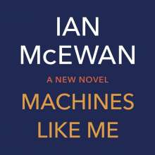Ian McEwan: Machines Like Me, 9 CDs