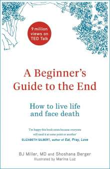 B. J. Miller: A Beginner's Guide to the End, Buch