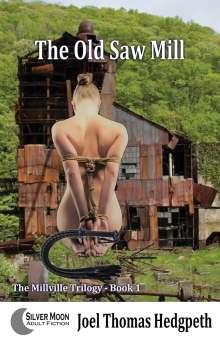 Joel Thomas Hedgpeth: The Old Saw Mill, Buch