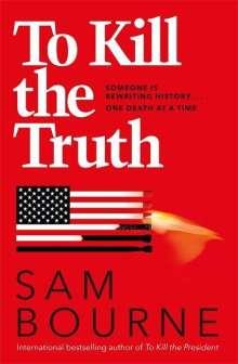 Sam Bourne: To Kill the Truth, Buch