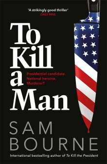 Sam Bourne: To Kill a Man, Buch