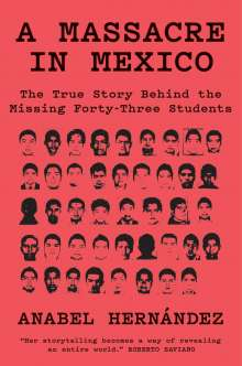 Anabel Hernandez: A Massacre in Mexico, Buch