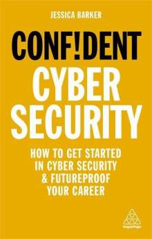 Jessica Barker: Confident Cyber Security: How to Get Started in Cyber Security and Futureproof Your Career, Buch