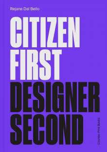 Rejane Dal Bello: Citizen First, Designer Second, Buch