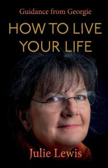 Julie Lewis: How to Live Your Life, Buch
