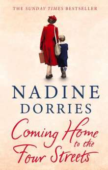 Nadine Dorries: Coming Home to the Four Streets, Buch