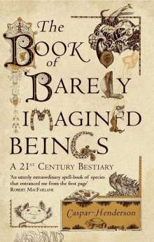 Caspar Henderson: The Book of Barely Imagined Beings, Buch