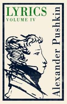 Alexander S. Puschkin: Lyrics: Volume 4 (1829-37), Buch