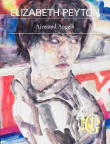 Lucy Dahlsen: Elizabeth Peyton: Aire and Angels, Buch