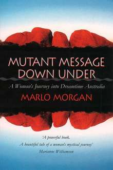 Marlo Morgan: Mutant Message Down Under, Buch