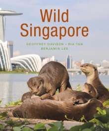 Geoffrey Davison: Wild Singapore (2nd edition), Buch