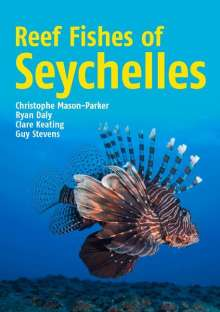 Christophe Mason-Parker: Reef Fishes of the Seychelles, Buch