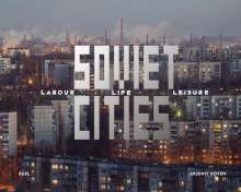Arseniy Kotov: Soviet Cities, Buch