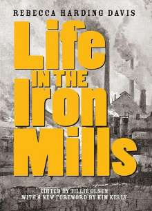 Rebecca Harding Davis: Life In The Iron Mills, Buch