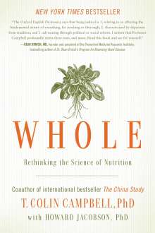 T. Colin Campbell: Whole: Rethinking the Science of Nutrition, Buch