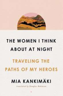 Mia Kankimäki: The Women I Think About At Night, Buch