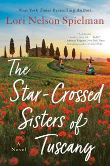 Lori Nelson Spielman: The Star-Crossed Sisters of Tuscany, Buch