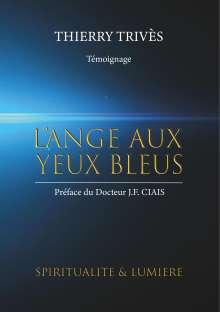 Thierry Trivès: L'Ange aux yeux bleus, Buch