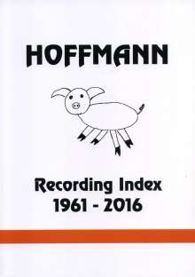 Dieter Hoffmann: Hoffmann Recording Index 1961 - 2016 (3 Bände), 3 Bücher