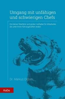 Dobler Markus: Umgang mit unfähigen und schwierigen Chefs, Buch