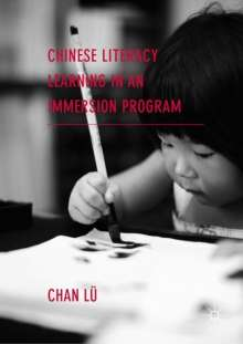 Chan Lü: Chinese Literacy Learning in an Immersion Program, Buch