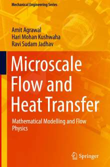 Amit Agrawal: Microscale Flow and Heat Transfer, Buch