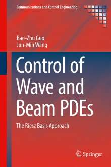 Bao-Zhu Guo: Control of Wave and Beam PDEs, Buch