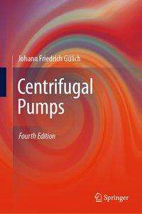 Johann Friedrich Gülich: Centrifugal Pumps, Buch