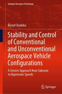 Bernd Chudoba: Stability and Control of Conventional and Unconventional Aerospace Vehicle Configurations, Buch
