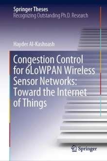 Hayder Al-Kashoash: Congestion Control for 6LoWPAN Wireless Sensor Networks: Toward the Internet of Things, Buch