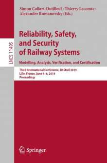 Reliability, Safety, and Security of Railway Systems. Modelling, Analysis, Verification, and Certification, Buch