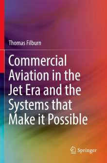 Thomas Filburn: Commercial Aviation in the Jet Era and the Systems that Make it Possible, Buch