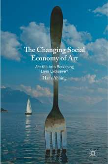 Hans Abbing: The Changing Social Economy of Art, Buch