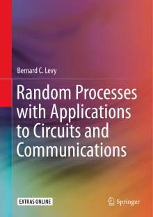 Bernard C. Levy: Random Processes with Applications to Circuits and Communications, Buch