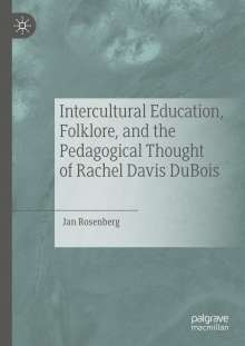 Jan Rosenberg: Intercultural Education, Folklore, and the Pedagogical Thought of Rachel Davis DuBois, Buch