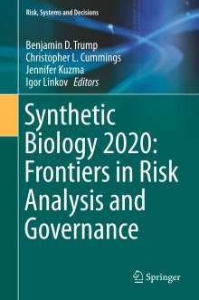 Synthetic Biology 2020: Frontiers in Risk Analysis and Governance, Buch