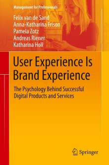 Anna-Katharina Frison: User Experience Is Brand Experience, Buch