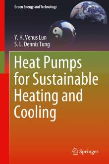 Y. H. Venus Lun: Heat Pumps for Sustainable Heating and Cooling, Buch
