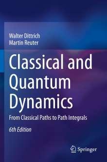 Walter Dittrich: Classical and Quantum Dynamics, Buch