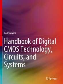 Karim Abbas: Handbook of Digital CMOS Technology, Circuits, and Systems, Buch