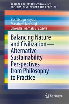 Balancing Nature and Civilization - Alternative Sustainability Perspectives from Philosophy to Practice, Buch