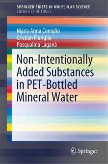 Maria Anna Coniglio: Non-Intentionally Added Substances in PET-Bottled Mineral Water, Buch